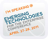 I'm speaking at Emerging Technologies for the Enterprise Conference, April 27-28, 2011